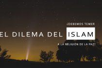 El Dilema Islámico: ¿Debemos Temer a La Religión De La Paz?